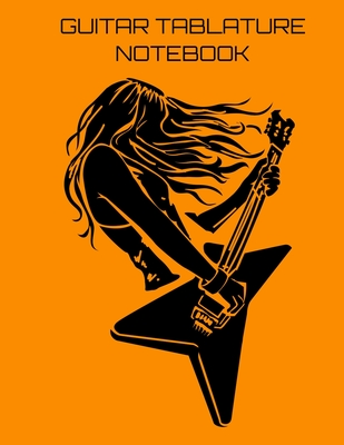 Guitar Tablature Notebook: Girl Guitar Player Themed 6 String Guitar Chord and Tablature Staff Music Paper for Guitar Players, Musicians, Teachers and Students (8.5x11 - 150 Pages) (Guitar Manuscript Books)