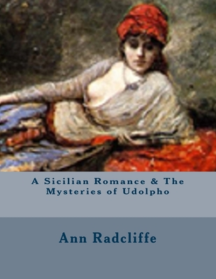 A Sicilian Romance & The Mysteries of Udolpho