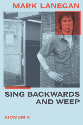 Sing Backwards and Weep: A Memoir