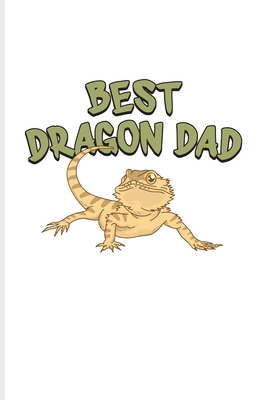 Best Dragon Dad: Funny Reptile Humor Journal Notebook Workbook For Lizards, Leopard Geckos, Chameleons, Alligators, Red Iguanas & Beardies Fans - 6x9 - 100 Blank Lined Pages