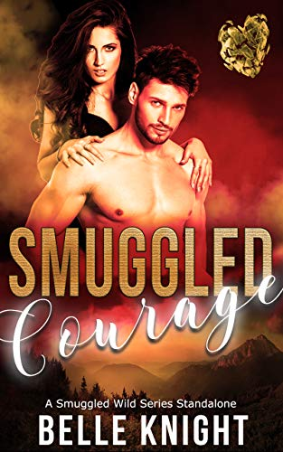 Smuggled Courage: A Smuggled Wild Romantic Suspense Standalone