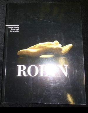 Rodin: Genius Rodin : Eros und Kreativität