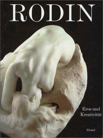 Rodin. Eros und Kreativität.