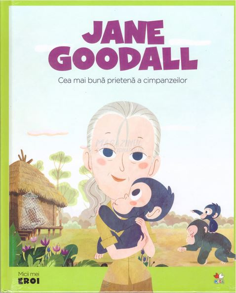 Jane Goodall (Micii mei eroi #14)