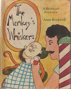 The Monkey's Whiskers: A Brazilian Folktale