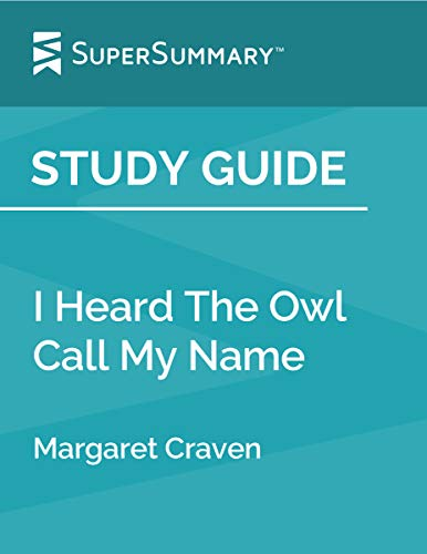 Study Guide: I Heard The Owl Call My Name by Margaret Craven