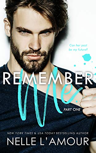 Remember Me: Part One