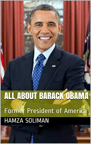 All About Barack Obama: Former President of America