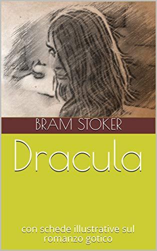 Dracula: Versione integrale in italiano - con schede illustrative sul romanzo gotico