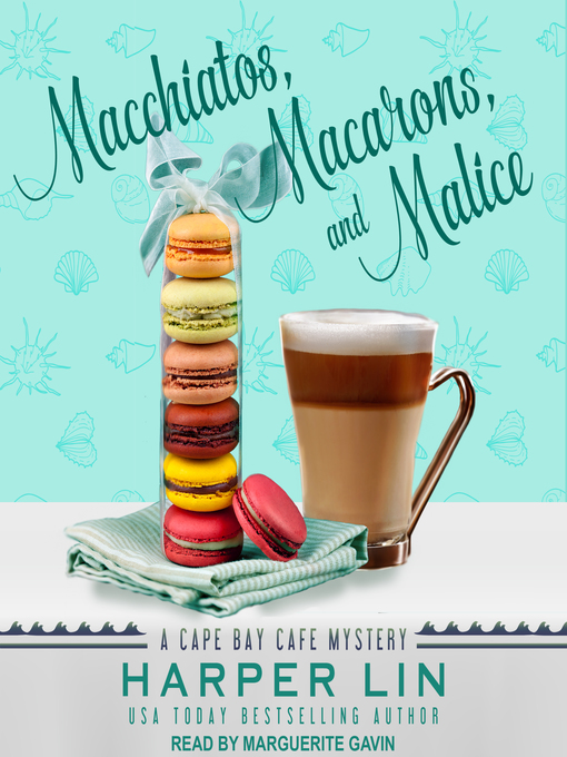 Macchiatos, Macarons, and Malice (A Cape Bay Cafe Mystery Book 9) (Audiobook)