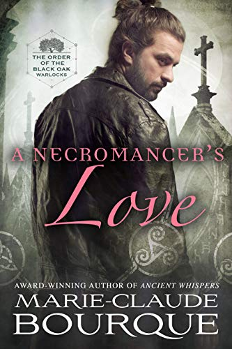A Necromancer's Love (The Order of the Black Oak - Warlocks #6)
