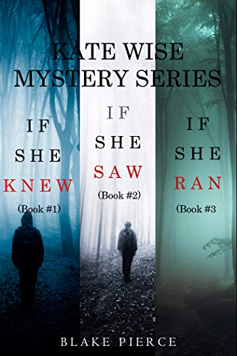A Kate Wise Mystery: If She Knew / If She Saw / If She Ran (Kate Wise #1-3)
