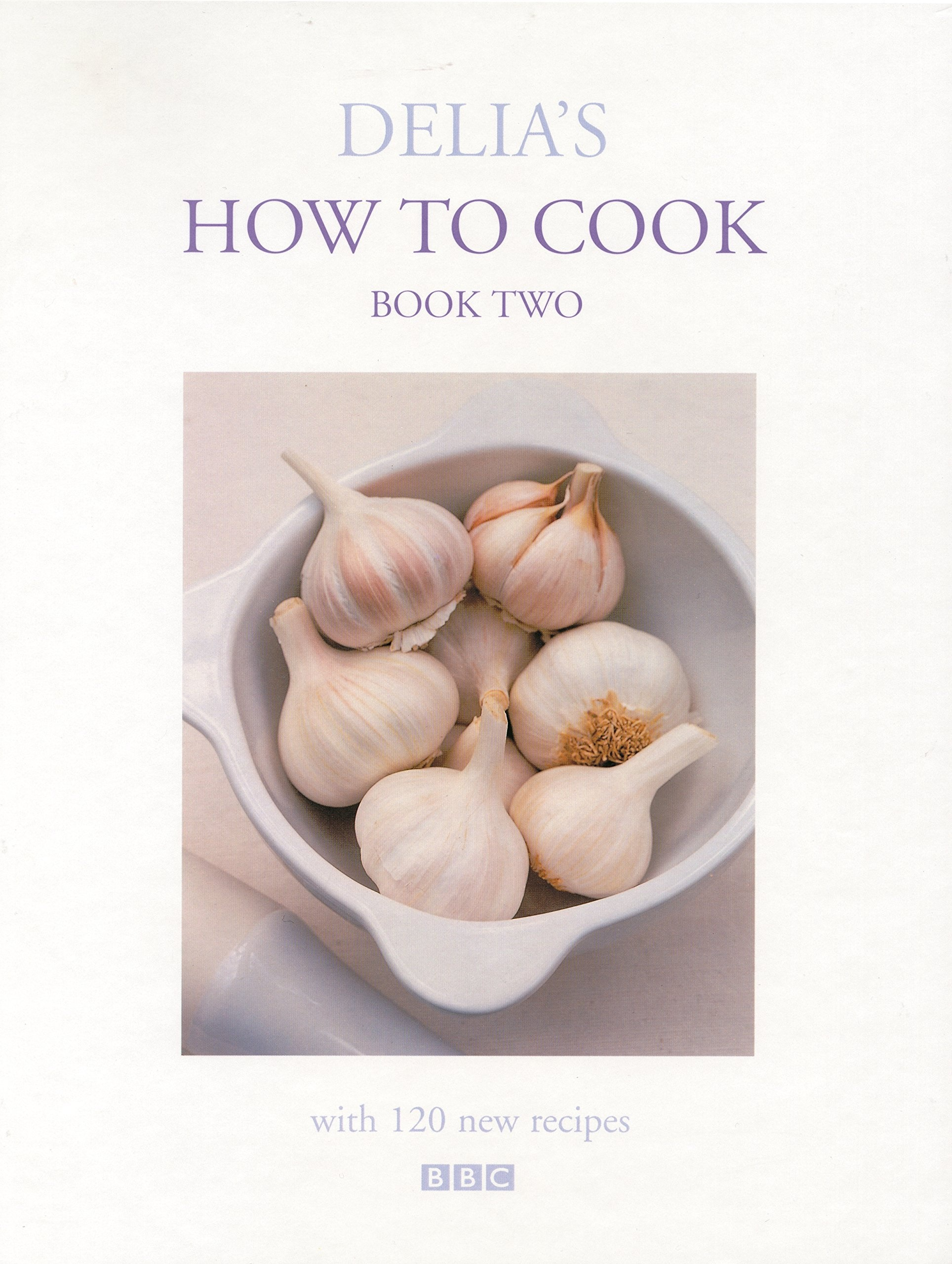 Delia's How to Cook: Book Two (Delia's How to Cook #2)