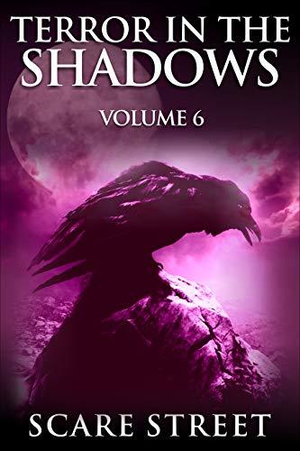 Terror in the Shadows: Volume 6 (Terror in the Shadows, #6)