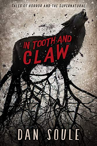 In Tooth and Claw: Tales of Horror and the Supernatural