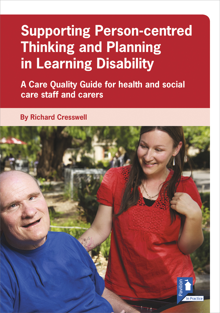 Supporting Person-centred Thinking and Planning in Learning Disability Guide: A Care Quality Guide for health and social care staff and carers