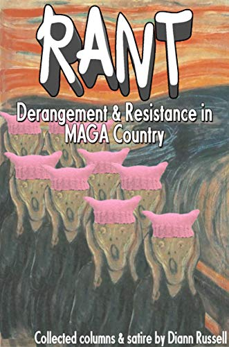 RANT: Derangement & Resistance in MAGA Country