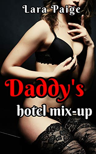 Daddy's Hotel Mix-up