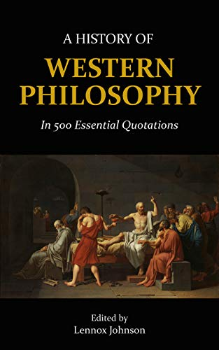 A History of Western Philosophy in 500 Essential Quotations