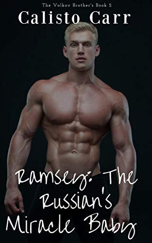 Ramsey: The Russian's Miracle Baby (The Volkov Brothers, #2)