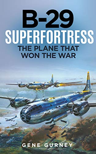 B-29 Superfortress (Annotated): The Plane that Won the War