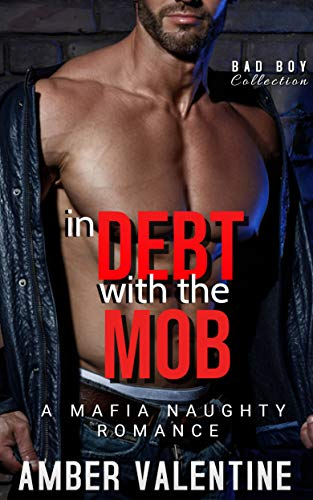 In Debt with the Mob: Mafia Romance (The Bad Boy Collection Book 1)