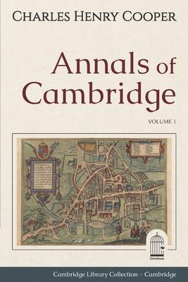 Annals of Cambridge: Volume 1. Cambridge Library Collection. Cambridge. OpenDoor