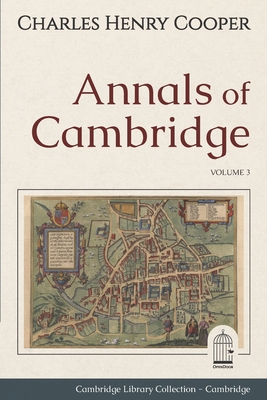 Annals of Cambridge: Volume 3. Cambridge Library Collection. Cambridge. OpenDoor