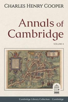 Annals of Cambridge: Volume 4. Cambridge Library Collection. Cambridge. OpenDoor