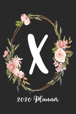 X 2020 Planner: 6x9 Weekly Appointment Planner Scheduler Organizer - Get Organized!
