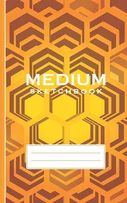 Medium Sketchbook: For Sketching & Drawing / Size: 5 x 8 / 100 Blank Unlined Pages / 50 Leaves: Modern Honey Comb Pattern Design for Bee Keepers and Honey Lovers Boys Girls Men women teens to Draw Scrapbook or to Doodle at home school or office