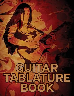 Guitar Tablature Book: Rock Guitarist Musicians Blank Music Journal for Guitar Notes