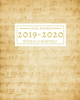 2019-2020: 16-Month Weekly and Monthly Planner/Calendar Sept 2019-Dec 2020 Manuscript Paper with Music Notes Vintage