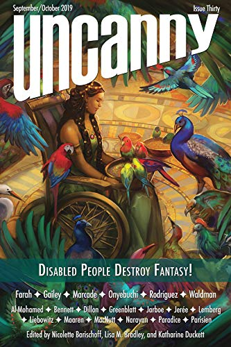 Uncanny Magazine Issue 30: Disabled People Destroy Fantasy! Special Issue