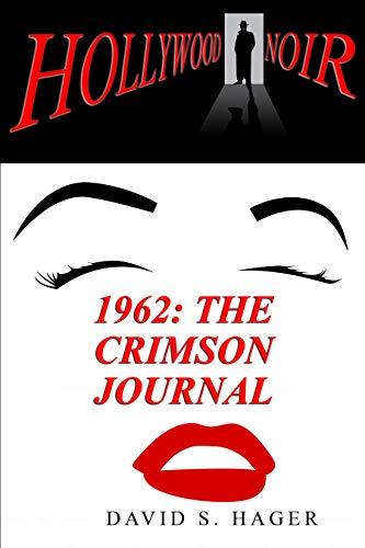 1962: THE CRIMSON JOURNAL (HOLLYWOOD NOIR Book 3)