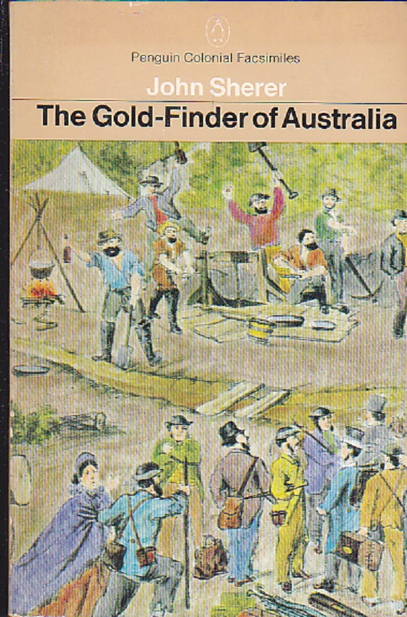 The Gold Finder Of Australia: How He Went, How He Fared, How He Made His Fortune