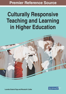 Culturally Responsive Teaching and Learning in Higher Education