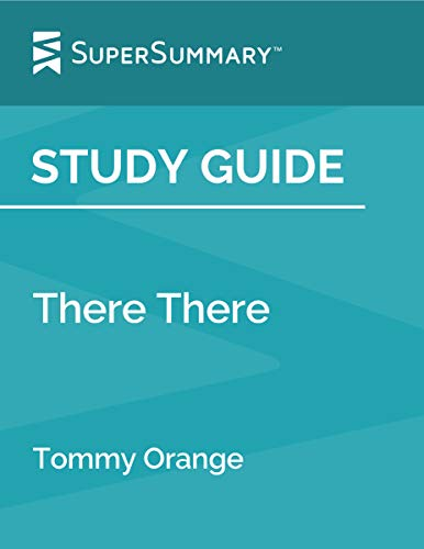 Study Guide: There There by Tommy Orange