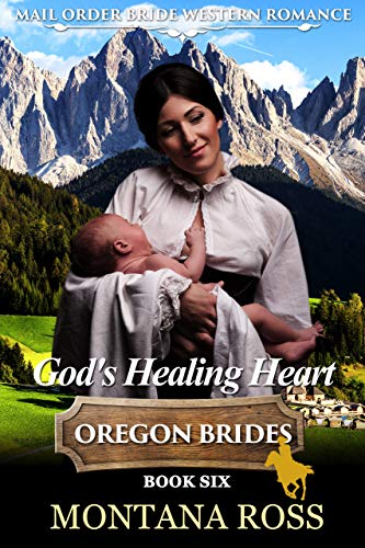 God's Healing Heart: Historical Western Romance (Oregon Dreams Book 6)