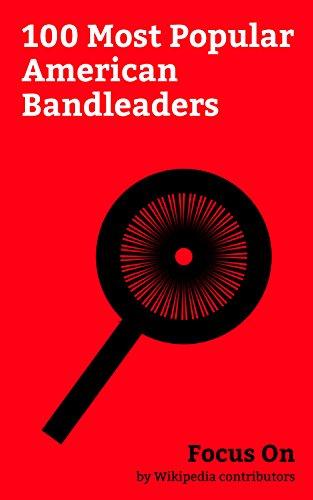 Focus On: 100 Most Popular American Bandleaders: Ella Fitzgerald, Ike Turner, Derek Trucks, George Clinton (musician), Lawrence Welk, Paul Shaffer, Sly ... White, Bill Haley, Tommy Dorsey, etc.