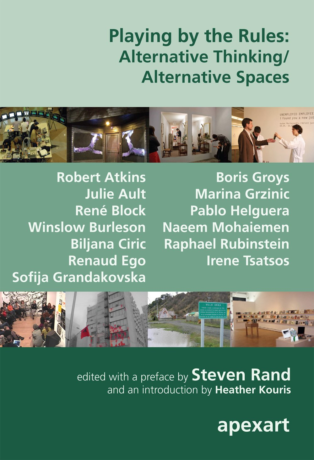 Playing By The Rules: Alternative Thinking/ Alternative Spaces