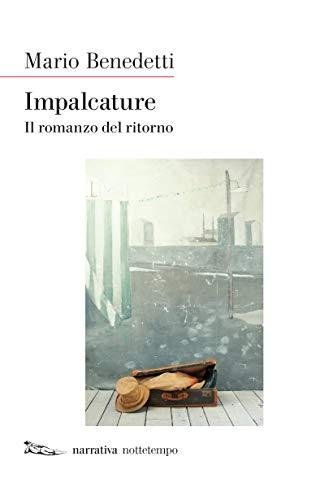 Impalcature: Il romanzo del ritorno