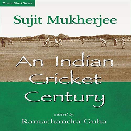 An Indian Cricket Century