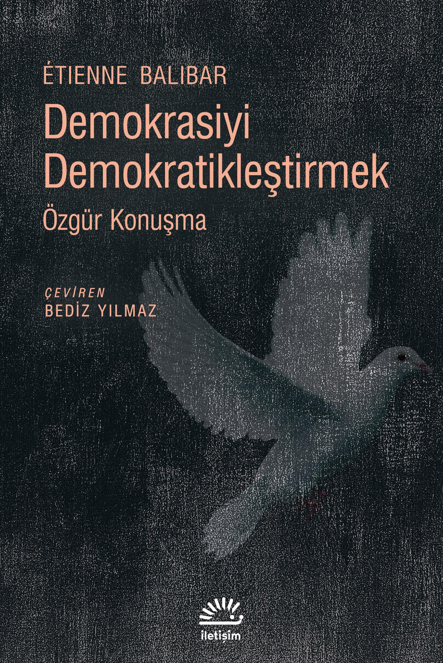 Demokrasiyi Demokratikleştirmek : Özgür Konuşma
