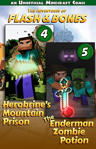Herobrine's Mountain Prison and the Enderman Zombie Potion: Minecraft Fiction for Kids (Flash and Bones Book 5)