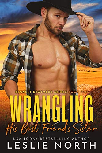 Wrangling His Best Friend's Sister (Beckett Brothers, #1)