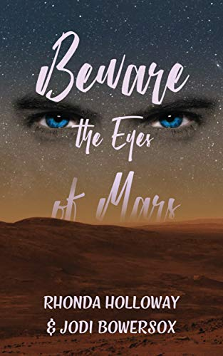 Beware the Eyes of Mars: A Suspenseful Romantic Space Romp (Tripping on Mars Book 2)