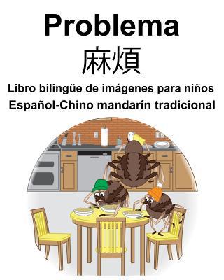 Espa�ol-Chino mandar�n tradicional Problema/麻煩 Libro biling�e de im�genes para ni�os