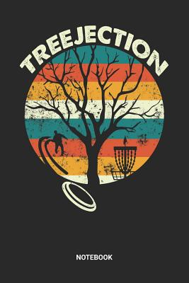 Treejection Notebook: Dotted Lined Disc Golf Themed Notebook (6x9 inches) ideal as a Frisbee Golf Course Journal. Perfect as a Technique and Exercise Book for all Frolf Lover. Great gift for Kids Men and Women