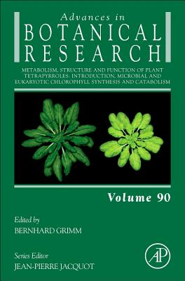 Metabolism, Structure and Function of Plant Tetrapyrroles: Introduction, Microbial and Eukaryotic Chlorophyll Synthesis and Catabolism, Volume 90